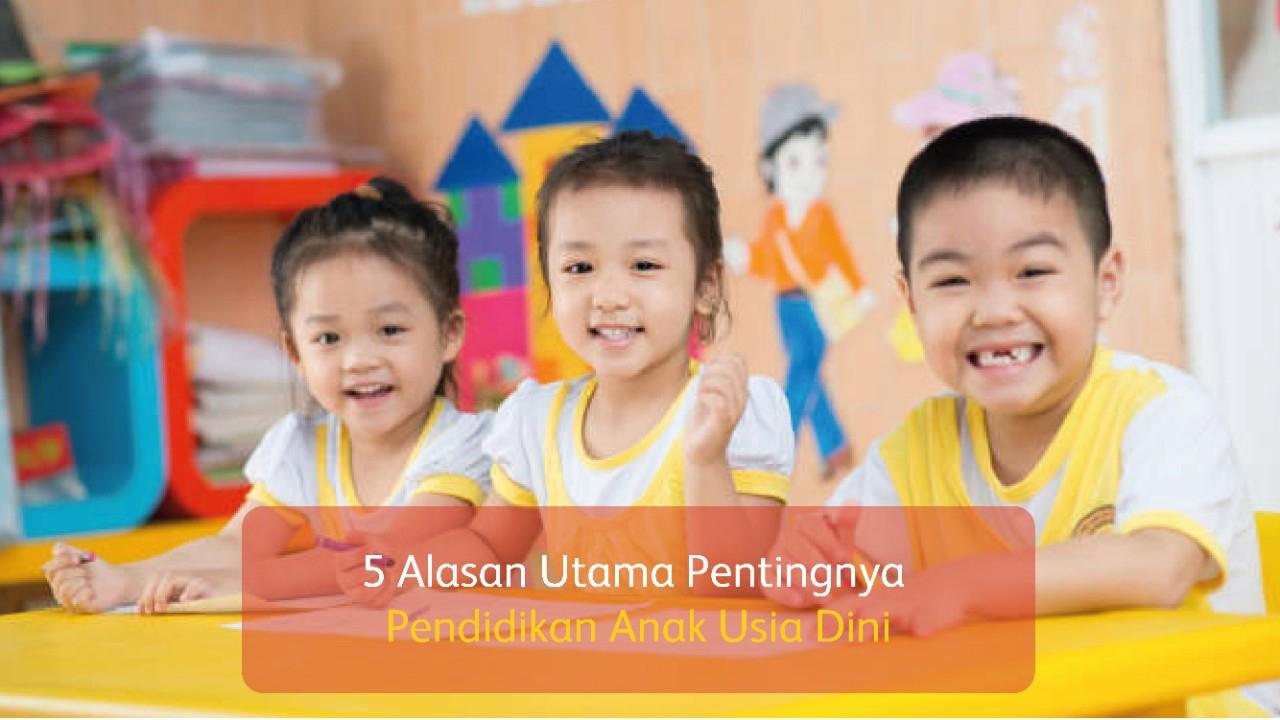 5 Alasan Utama Pentingnya Pendidikan Anak Usia Dini