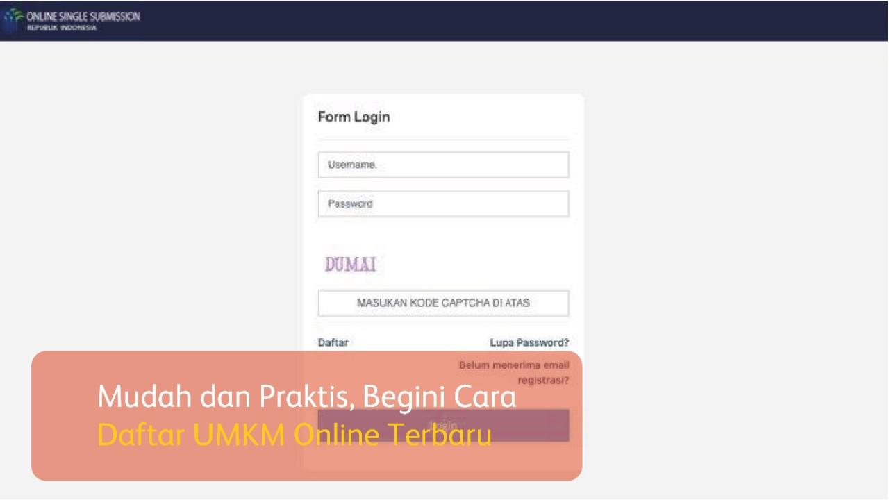 Mudah dan Praktis, Begini Cara Daftar UMKM Online Terbaru.