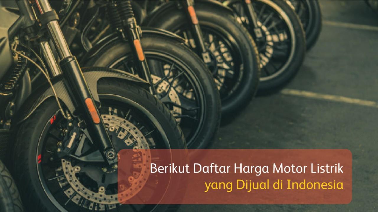Berikut Daftar Harga Motor Listrik yang Dijual di Indonesia