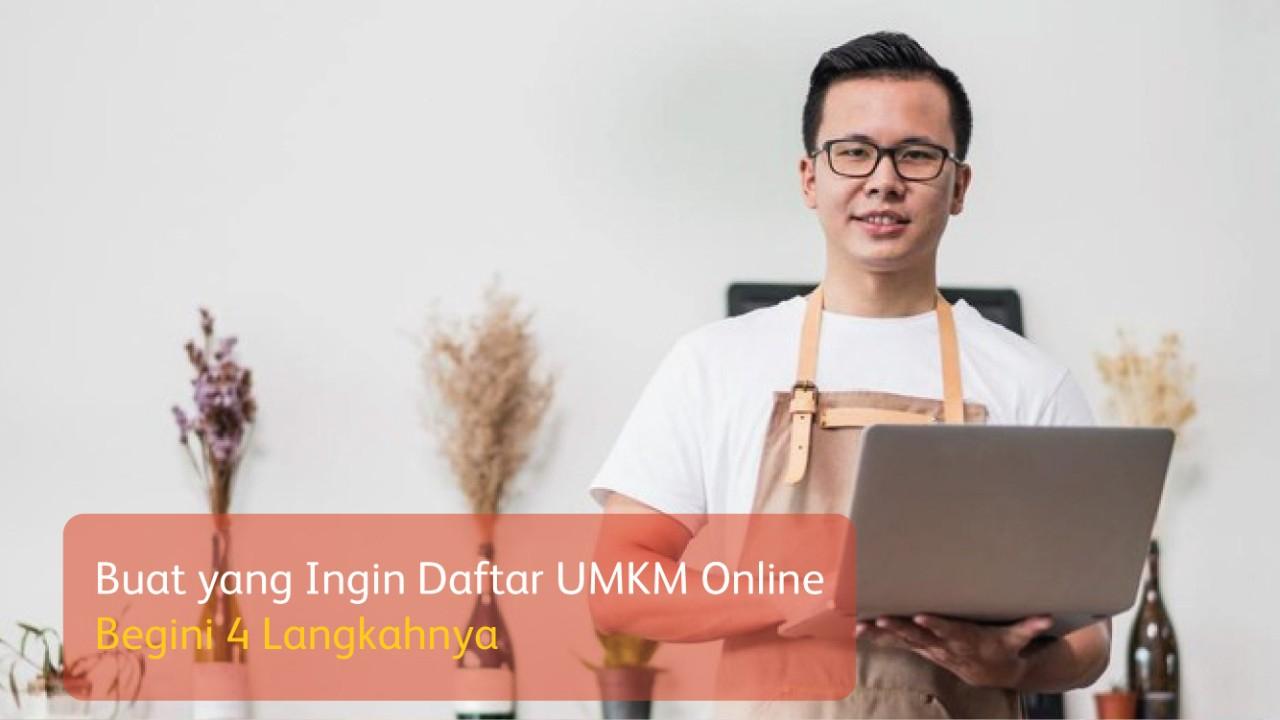 Buat yang Ingin Daftar UMKM Online, Begini 4 Langkahnya