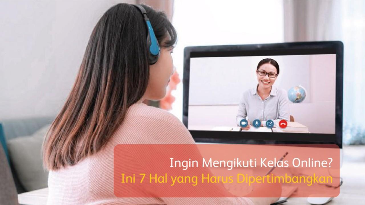 Ingin Mengikuti Kelas Online? Ini 7 Hal yang Harus Dipertimbangkan