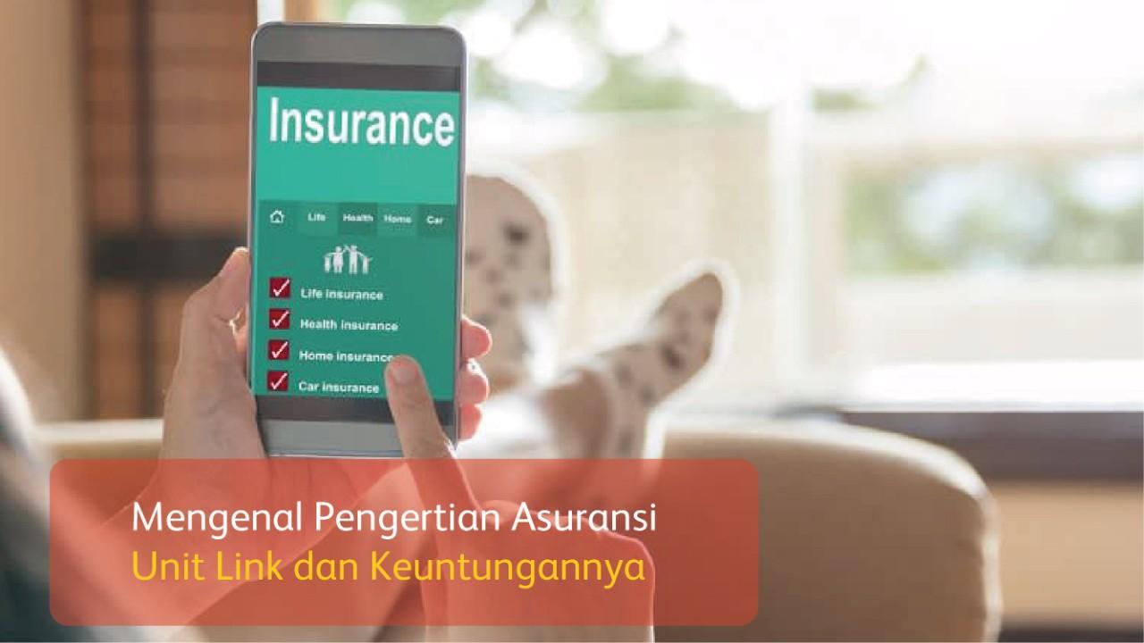 Mengenal Pengertian Asuransi Unit Link dan Keuntungannya