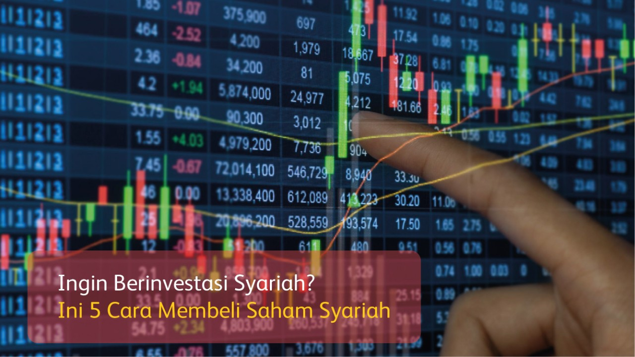 Ingin Berinvestasi Syariah? Ini 5 Cara Membeli Saham Syariah