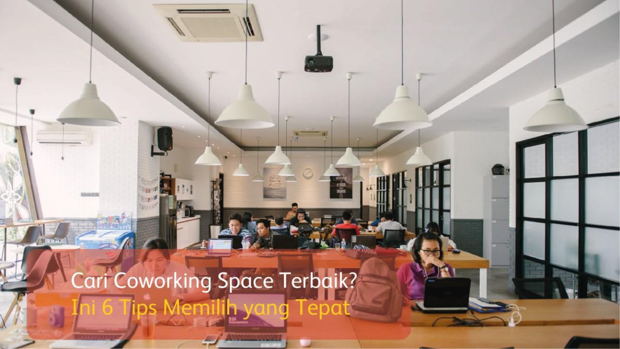 Cari Coworking Space Terbaik? Ini 6 Tips Memilih yang Tepat