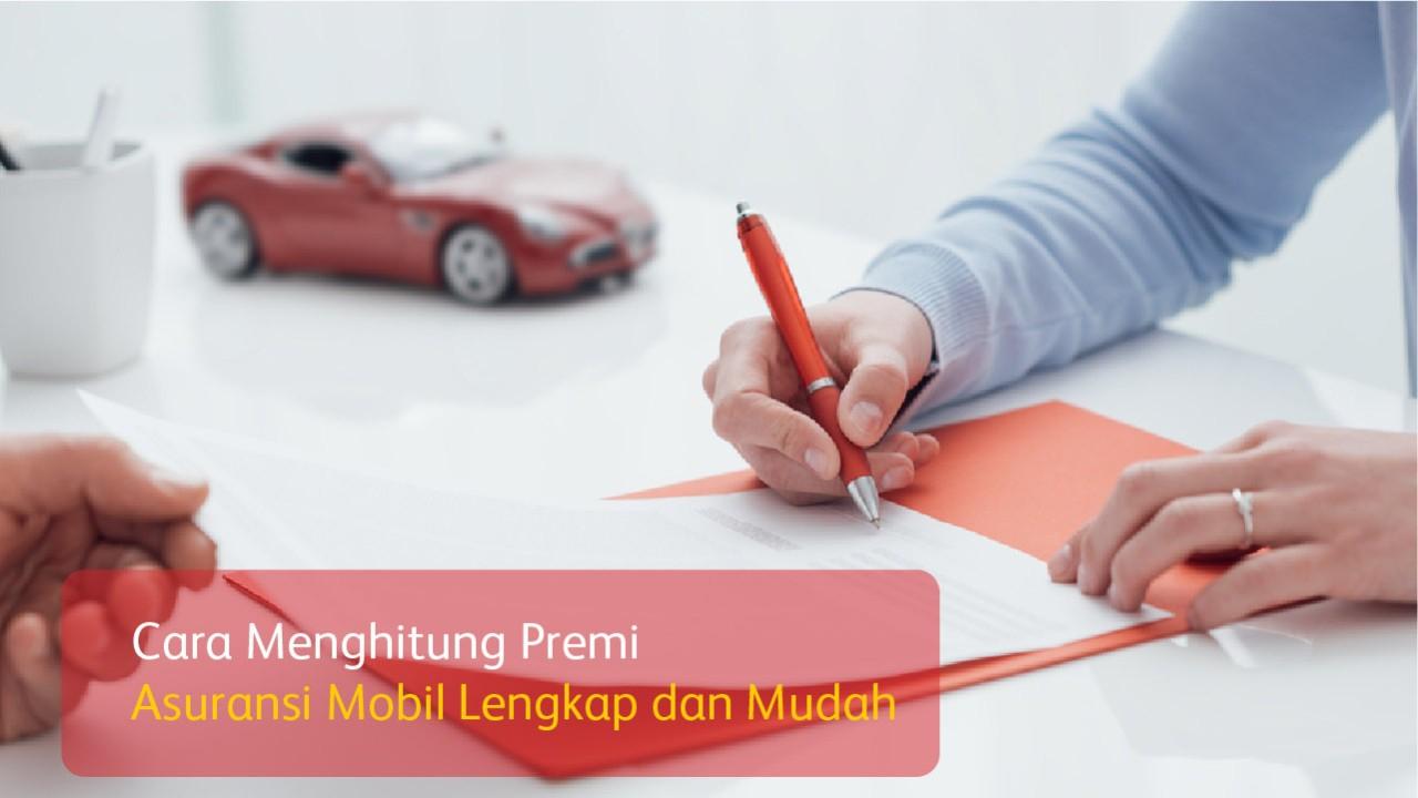 Cara Menghitung Premi Asuransi Mobil Lengkap dan Mudah