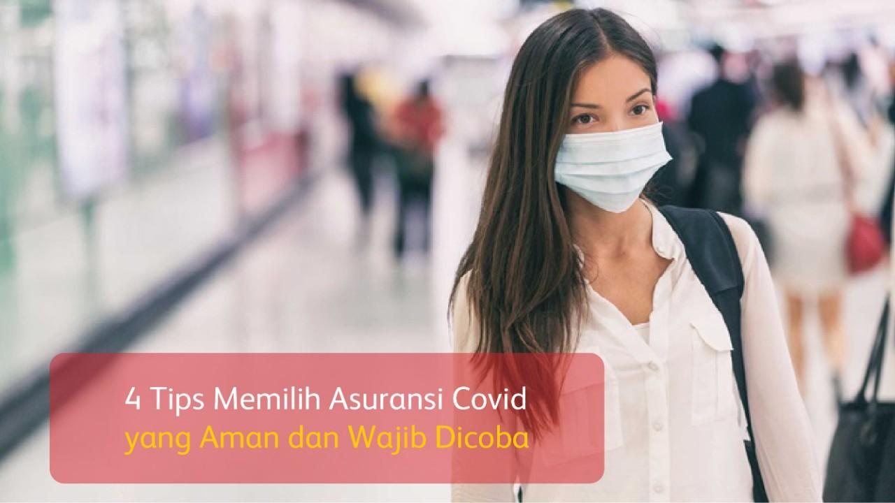 4 Tips Memilih Asuransi Covid yang Aman dan Wajib Dicoba