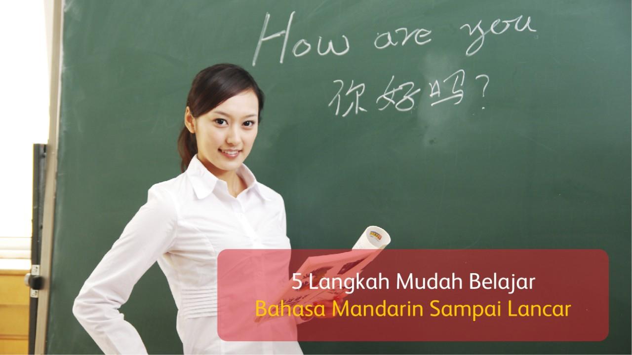 5 Langkah Mudah Belajar Bahasa Mandarin Sampai Lancar