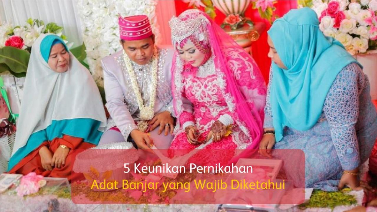 5 Keunikan Pernikahan Adat Banjar yang Wajib Diketahui
