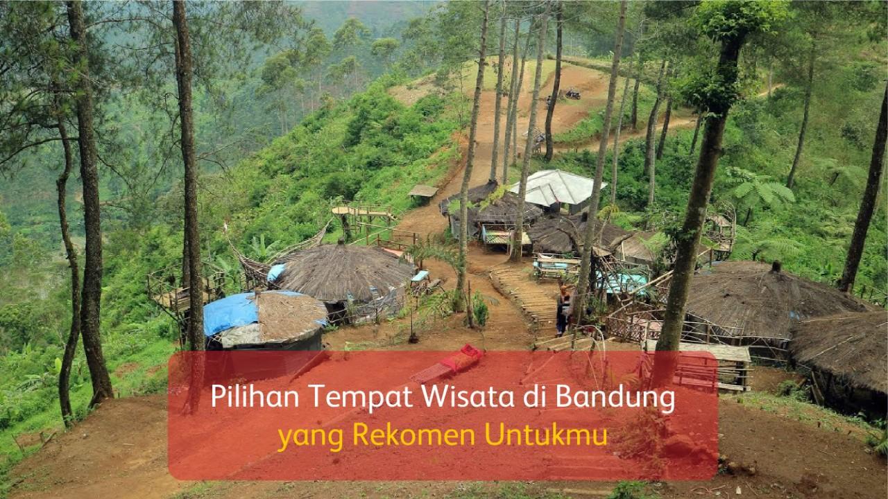 Pilihan Tempat Wisata di Bandung yang Rekomen Untukmu