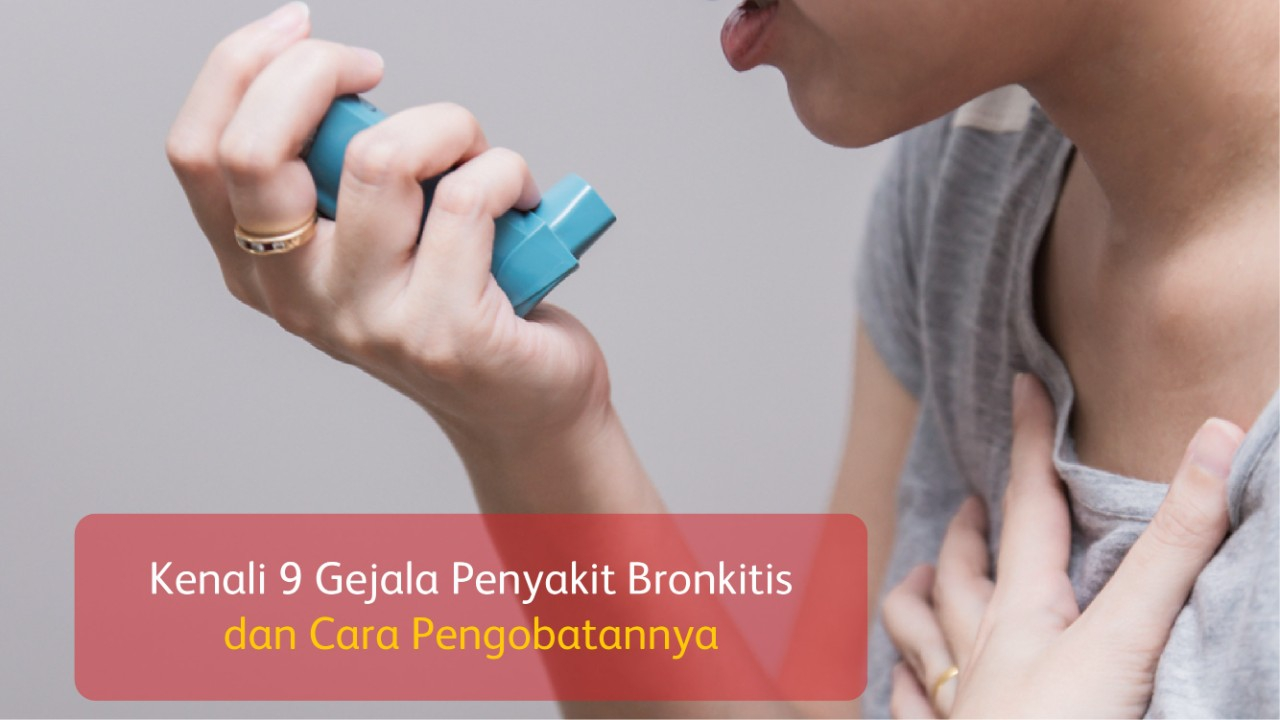 9 Gejala Penyakit Bronkitis, Ketahui Pula Cara Pengobatannya