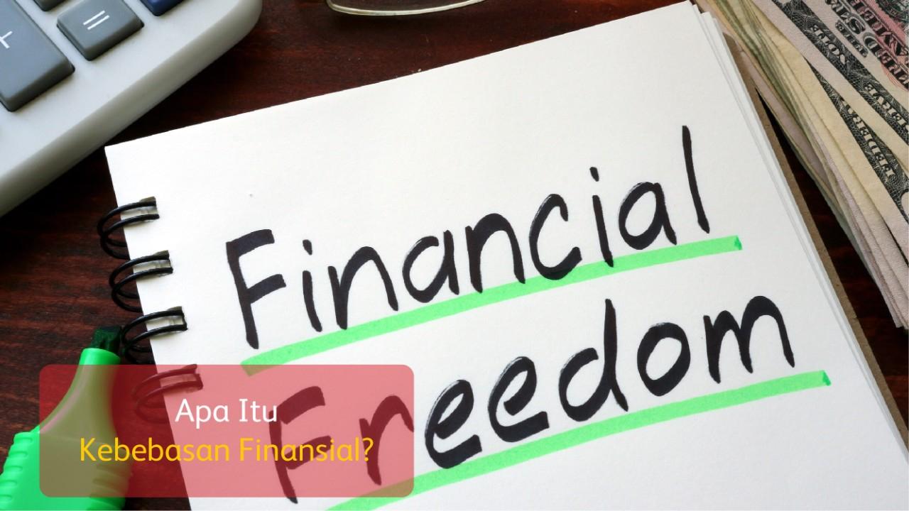 Apa Itu Kebebasan Finansial?