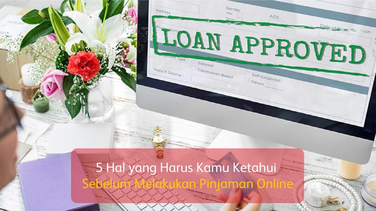 5 Hal yang Harus Kamu Ketahui Sebelum Melakukan Pinjaman Online
