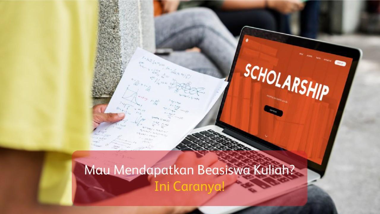 Mau Mendapatkan Beasiswa Kuliah? Ini Caranya!