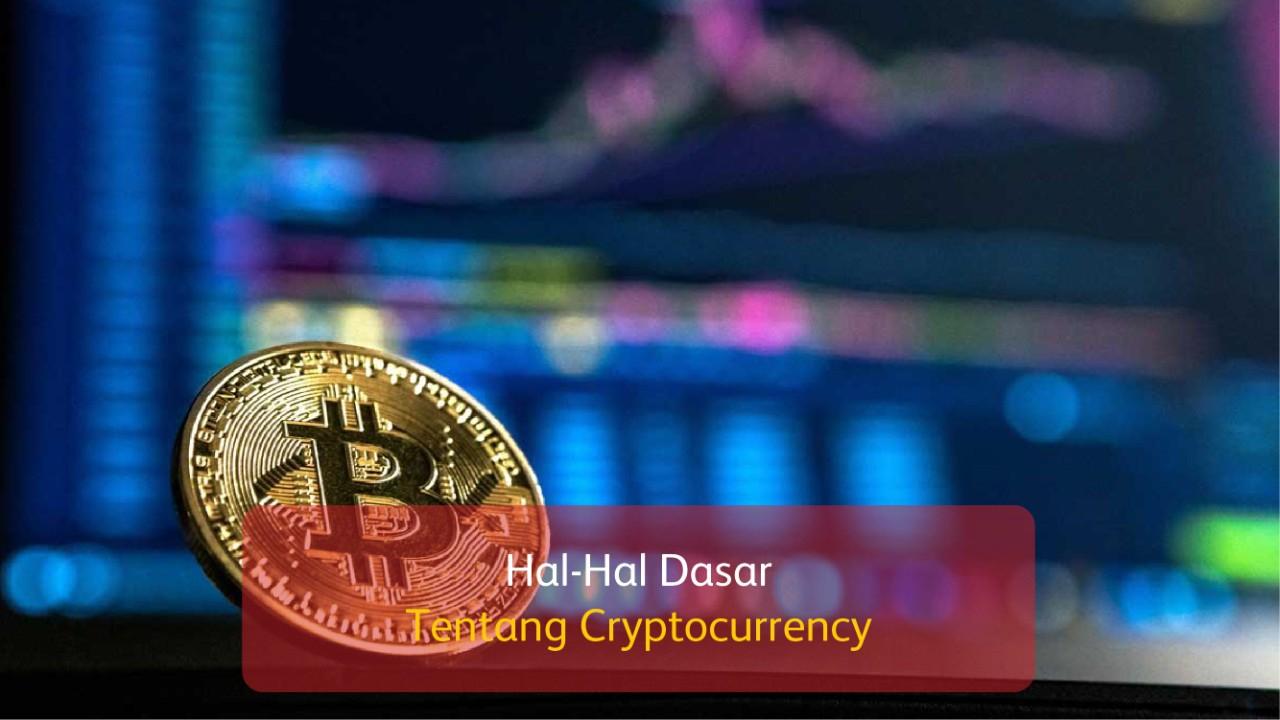 Hal-Hal Dasar Tentang Cryptocurrency